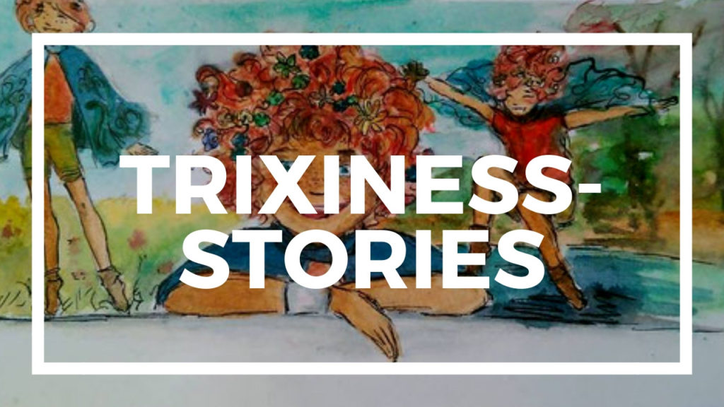 Trixiness-Stories (1)