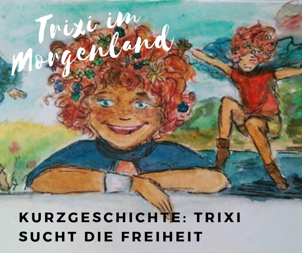 kurzgeschichte-trixi-sucht-die-freiheit-2